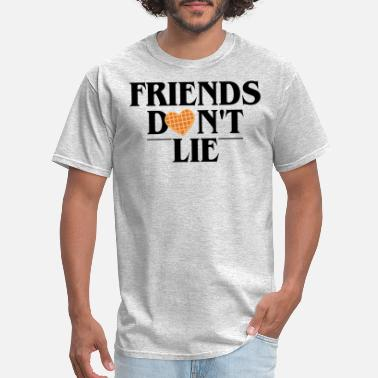 Lie Friends Don't Lie - Men's T-Shirt