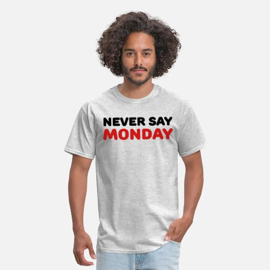 Provocation T-Shirts - Never say Monday - Men's T-Shirt heather gray