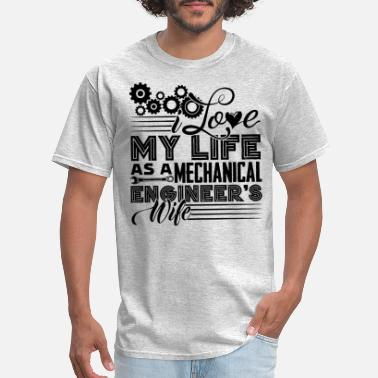 Mechanic Life Mechanical Engineer's Wife Life - Men's T-Shirt