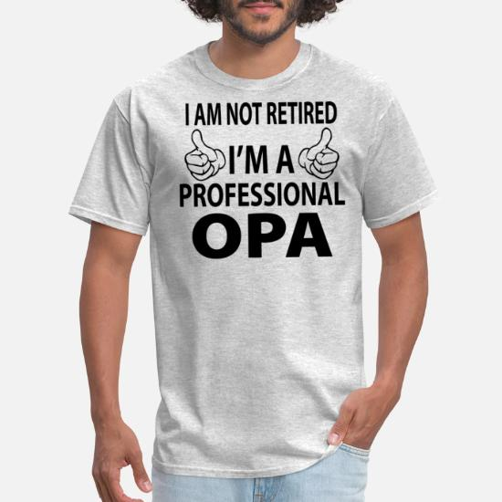 I/'m Retired This is as Dressed as I Get Mens Tee Shirt Pick Size Color Small-6XL