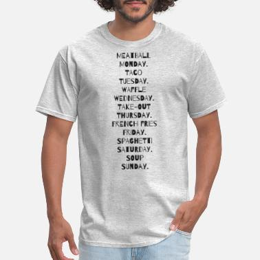 Day Of The Week Days of the week with corresponding food. - Men's T-Shirt