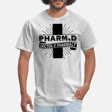 Doctor Pharmacy Pharmd Doctor Of Pharmacy Shirt - Men's T-Shirt