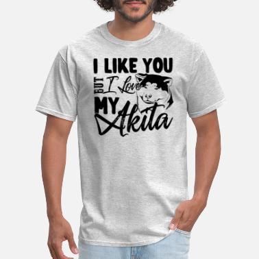 I Love Akitas I Love My Akita Shirt - Men's T-Shirt