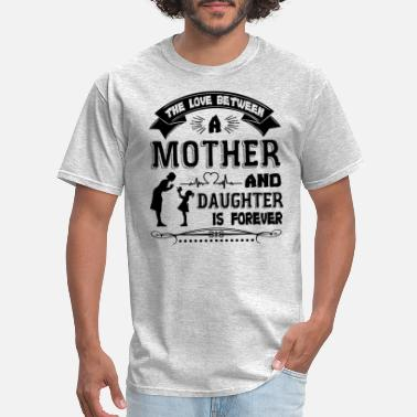 Mother Daughter Matching Mother Day Mother And Daughter Love Shirt - Men's T-Shirt