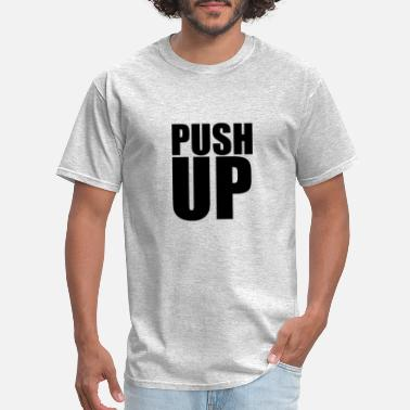 Push Push Ups - Men's T-Shirt