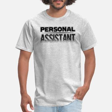 Personal Assistant Funny Funny Personal Assistant shirt - Men's T-Shirt