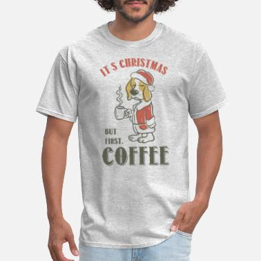 Funny Beagle Christmas but first Coffee - Men's T-Shirt