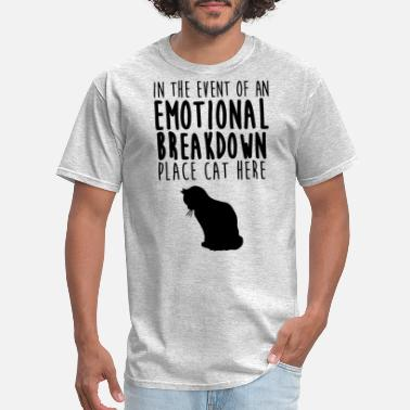 Emotional Breakdown Cat Emotional Breakdown Place Cat Here - Men's T-Shirt