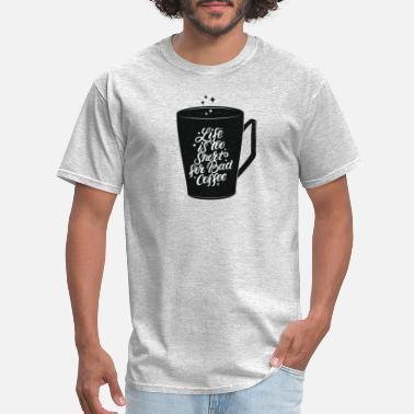 Herbalife Apparel Coffee Quote Life is too short for bad coffee - Men's T-Shirt