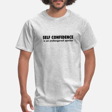 Self confidence is an endangered species - Men's T-Shirt