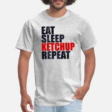 Ketchup Lover Eat Sleep Ketchup Repeat Ketchup Lover BBQ Gift - Men's T-Shirt