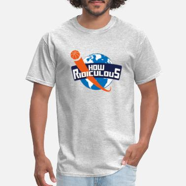 Ridiculous HOW RIDICULOUS 01 - Men's T-Shirt