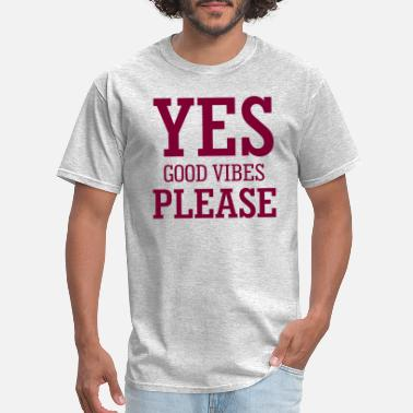 Yes We Can yes good vibes please 10 - Men's T-Shirt