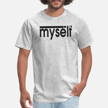 Myself I Myself - Men's T-Shirt