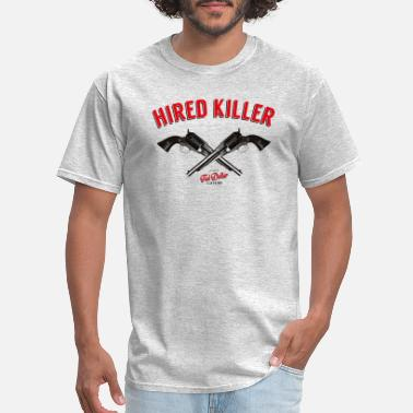 Hired Hired Killer - Men's T-Shirt
