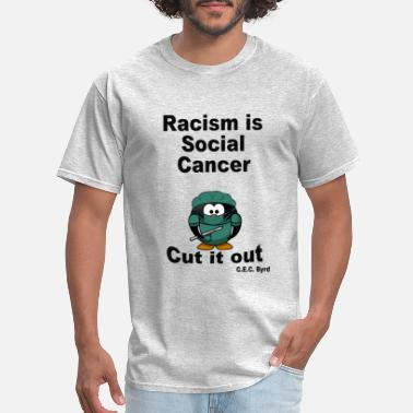 Social Reject Racism is Social Cancer - Men's T-Shirt