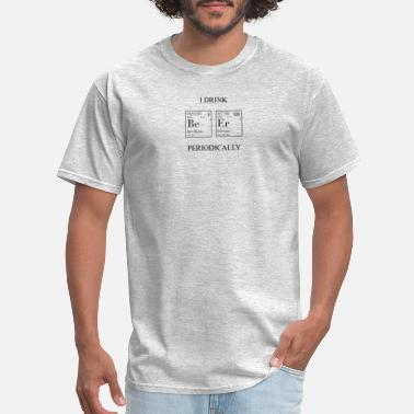 Geek Pun Intended I DRINK BEER PERIODICALLY - Men's T-Shirt
