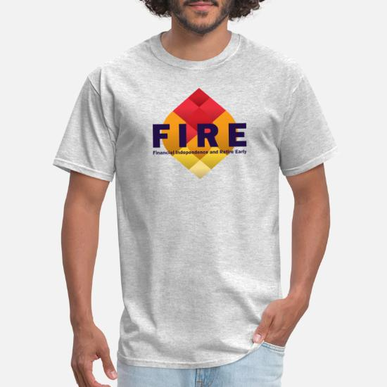 FIRE - Financial Independence Retire Early Tee Men's T-Shirt
