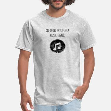 Old souls have better music tastes - Men's T-Shirt