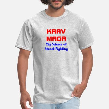 Street Fight KRAV MAGA - The Science of Street Fighting - Men's T-Shirt