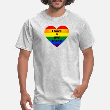 Gay Best Friend I have a gay friend - Men's T-Shirt