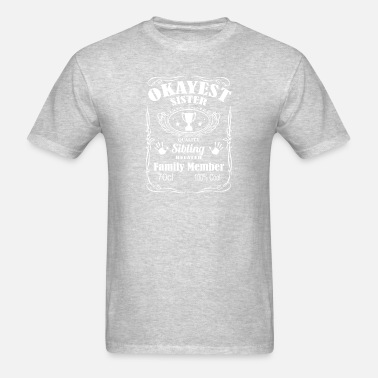 7749e4ffa Worlds Okayest Sister T Shirt Funny Sibling Shirts Men's Premium T ...