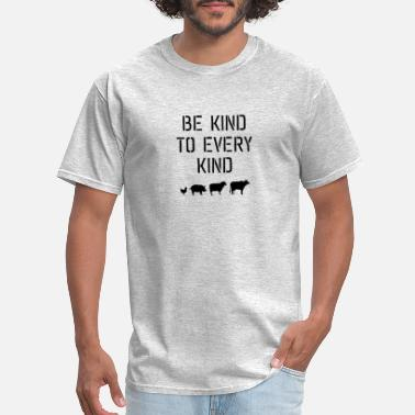 Mean Be kind to every kind #vegan - Men's T-Shirt