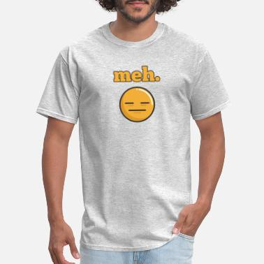 Emotion Feeling Feeling Meh Emotion - Men's T-Shirt