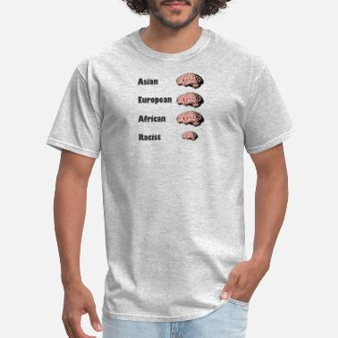 Anti Racism Racism - Men's T-Shirt