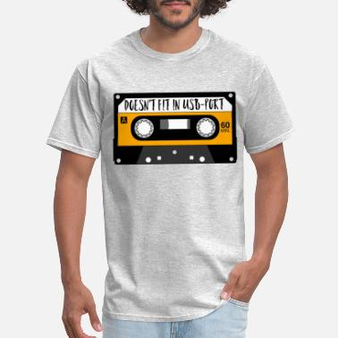 80s Sayings Doesn't fit in USB-port 80s MUSIC CASSETTE MC gift - Men's T-Shirt