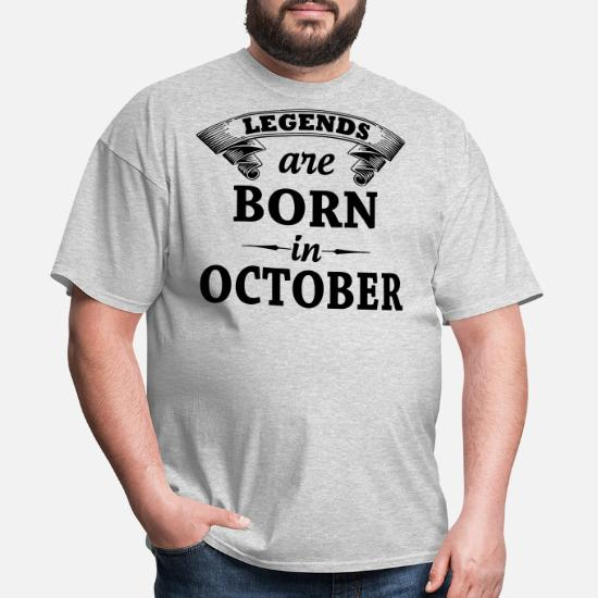 09a0401fd47 Legends Are Born In October Men's T-Shirt | Spreadshirt