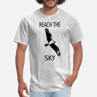 Reach For The Sky reach the sky - Men's T-Shirt