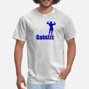 Gain Muscle Gains - Men's T-Shirt