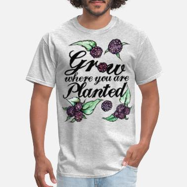 Growing Plants Grow where you are planted - Men's T-Shirt