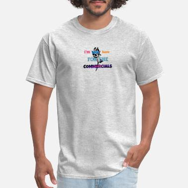 Television I'm just here for the commercials - Men's T-Shirt