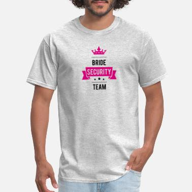 Secure Team Bride Security Team funny tshirt - Men's T-Shirt