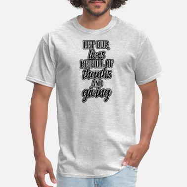 Give Thanks Thanks And Giving - Men's T-Shirt