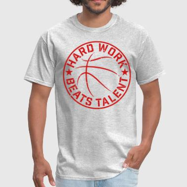 Hard Work Beats Talent - Men's T-Shirt