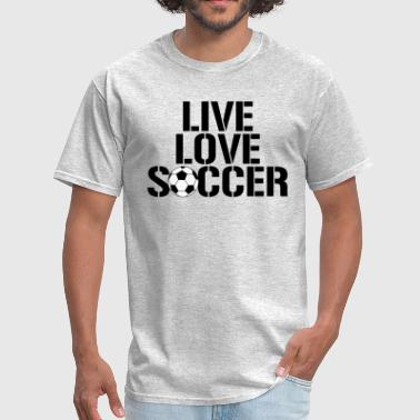 Live Love Soccer - Men's T-Shirt