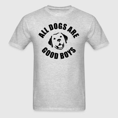 All Dogs Are Good Boys - Men's T-Shirt
