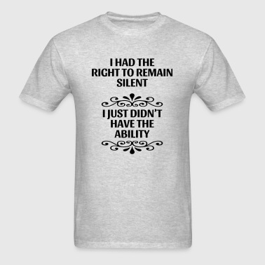 Right To Remain Silent - Men's T-Shirt