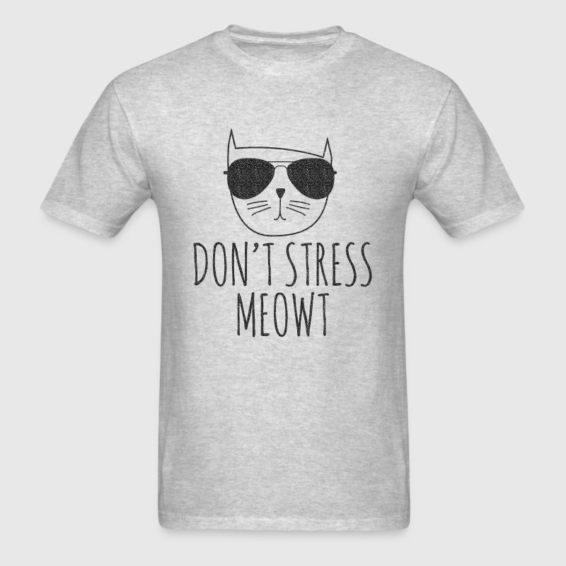 Don't Stress Meowt - Men's T-Shirt