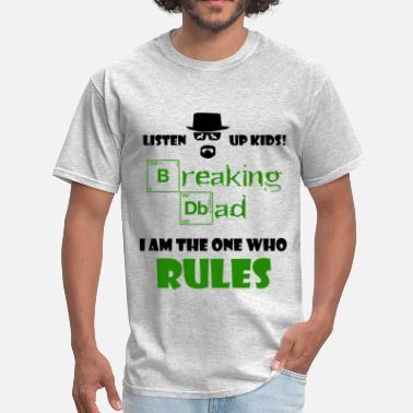 628d6fda3 Breaking Dad Breaking Dad Shirt Rules - Men's ...