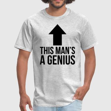 Genius This Man's A Genius - Men's T-Shirt