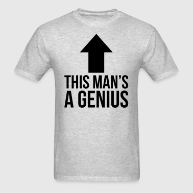 This Man's A Genius - Men's T-Shirt