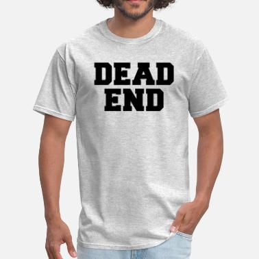 DEAD END SIGN FUNNY - Men's T-Shirt
