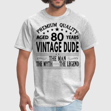VINTAGE DUDE AGED 80 YEARS - Men's T-Shirt