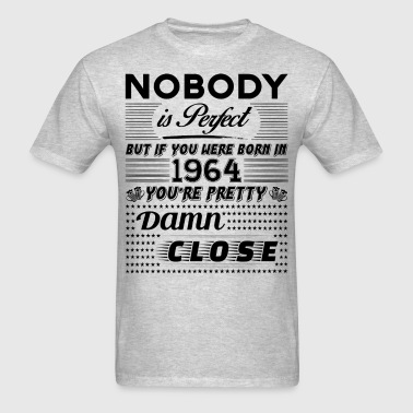 IF YOU WERE BORN IN 1964 - Men's T-Shirt