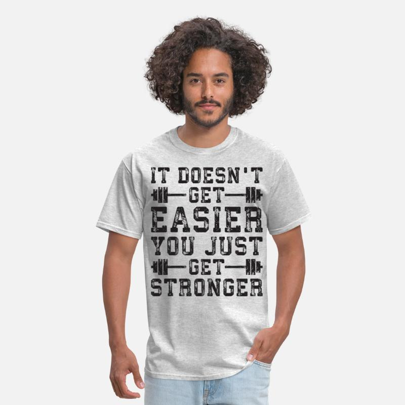 Bodybuilding T-Shirts - It Doesn't Get Easier, You Just Get Stronger - Men's T-Shirt heather gray