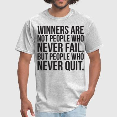 Winners Are People Who Never Give Up - Men's T-Shirt